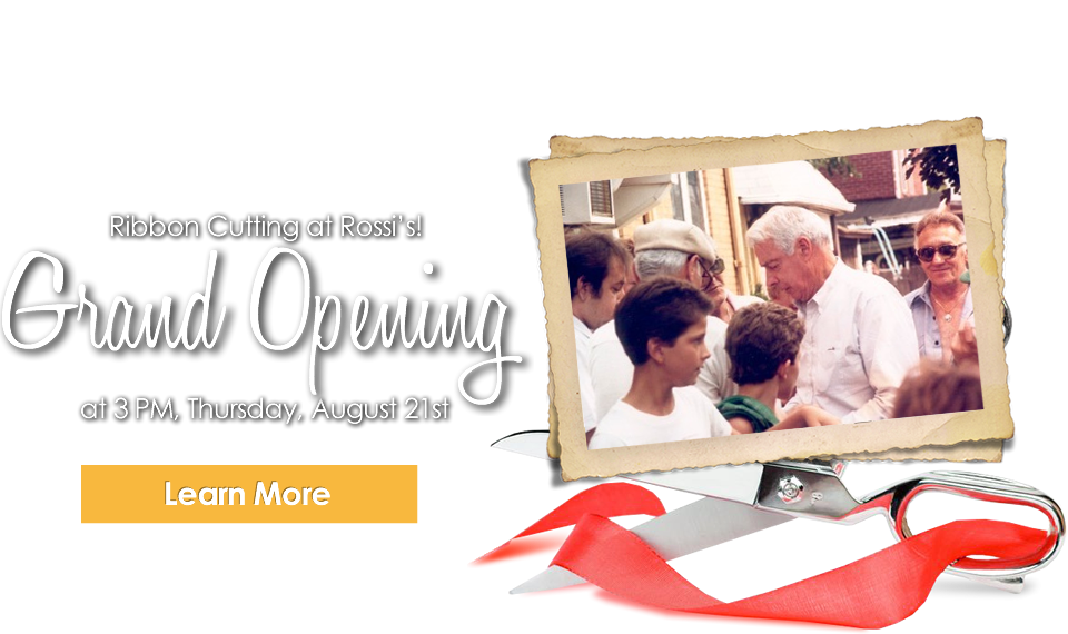 Ribbon Cutting at Rossi's! Grand Opening at 3 PM, Thursday, August 21st