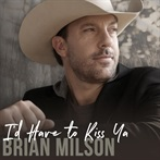 Brian Milson 'I'd Have To Kiss Ya'