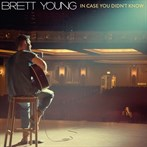 Brett Young 'In Case You Didn't Know'