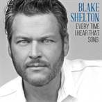 Blake Shelton 'Everytime I Hear That Song'