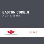 Easton Corbin  'A Girl Like You'