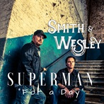 Smith & Wesley 'SUPERMAN For A Day'