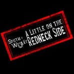 Smith & Wesley  'A Little On The Redneck Side'
