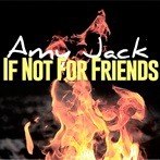 Amy Jack 'If Not For Friends'