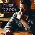 Chris Young 'Drowning'