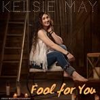 Kelsie May  'Fool For You'