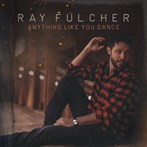 Ray Fulcher 'Anything Like You Dance'