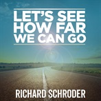 Richard Schroder 'Let's See How Far We Can Go'
