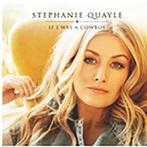 Stephanie Quayle 'If I Was A Cowboy'